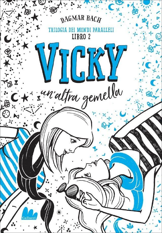 Trilogia dei mondi paralleli 2 - Vicky. Un'altra gemella